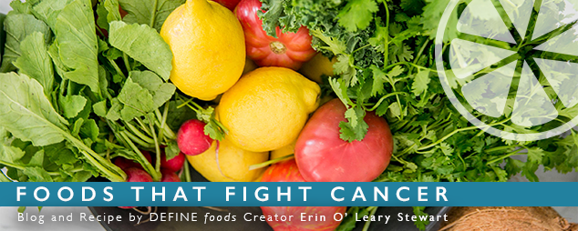 Foods that Fight Cancer - DEFINE foods